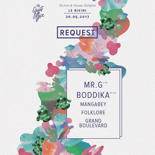 Request #2 : MR.G + BODDIKA + MANGABEY + FOLKLORE + GRAND BOULEVARD - Le bikini - 29 mai 2017