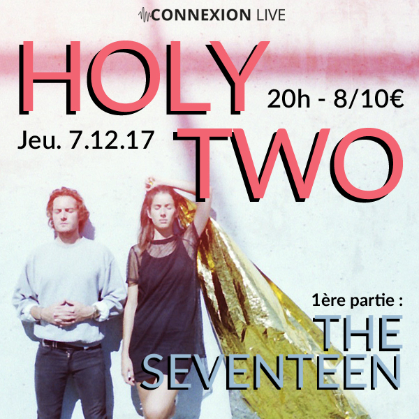 HOLY TWO en concert à Toulouse - CONNEXION LIVE