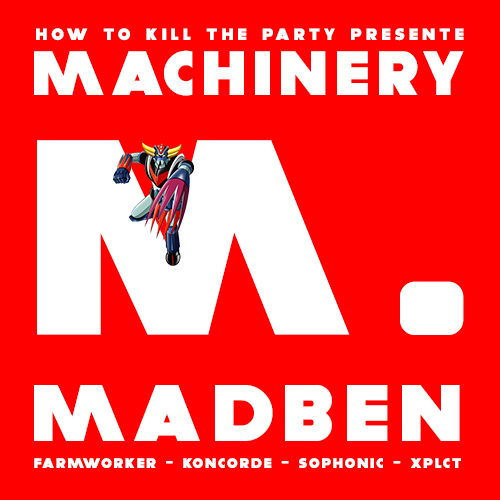 Madben - Le bikini - Machinery - How To Kill The party - 3 mars 2018
