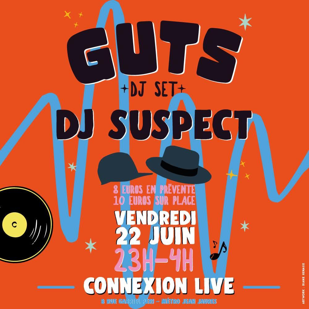 GUTS + DJ SUSPECT en concert au Connexion Live - 22 juin 2018
