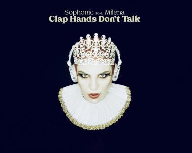 sophonic-milena-exclu-gigsonlive-clap-hands-dont-talk